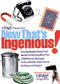 Yankee Magazine's Now That's Ingenious! Everyday Experts Reveal Their Secrets for Handling M...