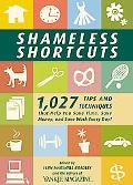 Shameless Shortcuts 1,027 Tips And Techniques That Help You Save Time, Save Money, And Save ...