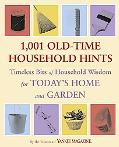 1,001 Old-Time Household Hints Timeless Bits of Household Wisdom for Today's Home And Garden