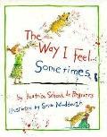 Way I Feel . . . Sometimes - Beatrice Schenk de Regniers - Hardcover