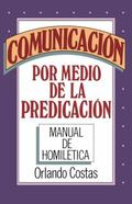 Communicacion Por Medio De LA Predicacion/Communication Through Preaching