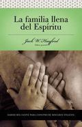 Serie De Estudio Vida En Plenitud: La familia llena del Espiritu - Jack W. Hayford - Paperback