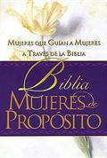Biblia Mujeres De Proposito Mujeres Que Guian a Mujeres a Traves De LA Biblia