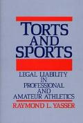 Torts and Sports Legal Liability in Professional and Amateur Athletics