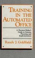 Training in the Automated Office A Decision-Makers Guide to Systems Planning and Implementation
