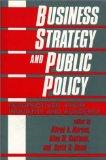 Business Strategy and Public Policy: Perspectives from Industry and Academia