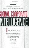 Global Corporate Intelligence: Opportunities, Technologies, and Threats in the 1990s (16)