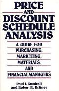 Price and Discount Schedule Analysis A Guide for Purchasing, Marketing, Materials, and Finan...