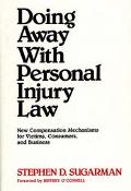 Doing Away With Personal Injury Law New Compensation Mechanisms for Victims, Consumers, and ...