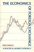Economics of Foreign Exchange A Practical Market Approach