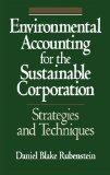 Environmental Accounting for the Sustainable Corporation Strategies and Techniques