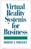 Virtual Reality Systems for Business