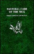 Pastoral Care of the Sick Rites of Anointing and Viaticum