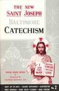 Saint Joseph Baltimore Catechism The Truths of Our Catholic Faith Clearly Explained and Illu...