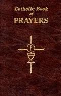Catholic Book of Prayers Popular Catholic Prayers Arranged for Everyday Use