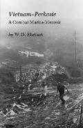Vietnam-Perkasie: A Combat Marine Memoir