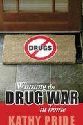 Winning the Drug War at Home