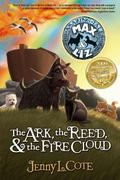 The Ark, the Reed and the Fire Cloud: The Amazing Tales of Max and Liz Book One