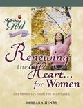 Renewing the Heart... for Women Life Principles from the Beatitudes