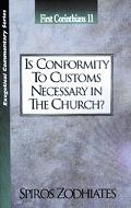Is Conformity to Customs Necessary in the Church? First Corinthians 11