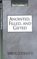 First Corinthians 12 Anointed, Filled, Glorified