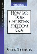 How Far Does Christian Freedom Go 1 Corinthians 6