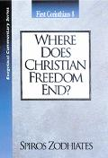 Where Does Christian Freedom End 1 Corinthians 8