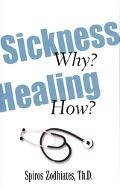 Sickness Why Healing How