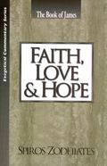 Book of James, Faith, Love & Hope An Exposition of the Epistle of James