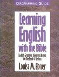 Learning English With the Bible(Diagramming Guide) English Grammar Diagrams Based on the Boo...