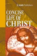 AMG Concise Life of Christ