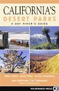 California's Desert Parks A Day Hiker's Guide