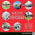 Walking Chicago: 31 Tours of the Windy City's Classic Bars, Scandalous Sites, Historic Archi...