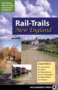 Rail-trails New England Connecticut, Maine, Massachusetts, New Hampshire, Rhode Island & Ver...