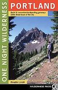 One Night Wilderness Portland: Quick and Convenient Backcountry Getaways Within Three Hours ...