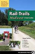 Rail-Trails Midwest: Great Lakes (Illinois, Indiana, Michigan, Ohio and Wisconsin)