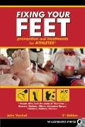Fixing Your Feet : Prevention and Treatments for Athletes