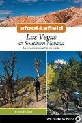 Afoot and Afield: Las Vegas and Southern Nevada : A Comprehensive Hiking Guide