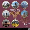 Walking Salt Lake City : From Renowned Temple Square to Suburban Village Charmers, 30+ Easy ...