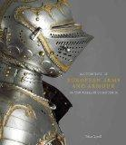 MASTERPIECES OF EUROPEAN ARMS AND ARMOUR IN THE WALLACE COLLECTION AND COMPLETE DIGITAL CATA...