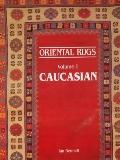 Oriental Rugs: Caucasian, Vol. 1