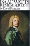Isaac Watts Remembered 1674-1748