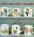 Gifts for Good Children The History of Children's China, 1890-1990