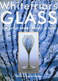 Whitefriars Glass The Art of James Powell & Sons