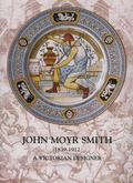 John Moyr Smith 1839-1912 A Victorian Designer