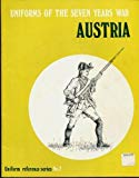 Uniforms Of The Seven Years War;Austria (Uniform Reference Series)