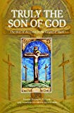 Truly the Son of God: The Way of the Cross in the Gospel of Mark (Carmelite Bible Meditations)