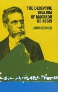 Deceptive Realism of Machado De Assis A Dissenting Interpretation of Dom Casmurro