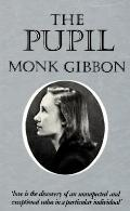 The Pupil: A Memory of Love - Monk Gibbon - Hardcover