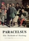 Paracelsus, His Methods of Healing